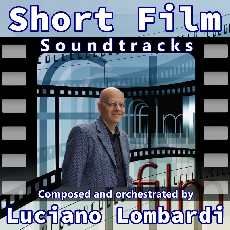 Short Film Soundtracks COVER - Luciano Lombardi